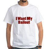 I Want My Bailout White Tee