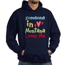 Someone in Montana Loves Me Hoodie