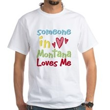 Someone in Montana Loves Me Shirt