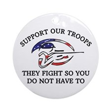 SUPPORT OUR TROOPS THEY FIGHT Ornament (Round)