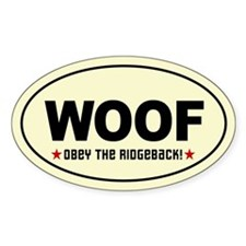 WOOF- Obey the RIDGEBACK! Oval Decal