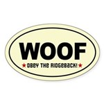 WOOF- Obey the RIDGEBACK! Oval Sticker