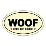 WOOF- Obey the COLLIE! Oval Decal
