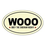 WOOO -Obey the Siberian Husky! Oval Decal