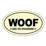 WOOF- Obey the Weimaraner! Oval Sticker