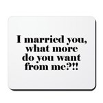 I'm Married Mousepad