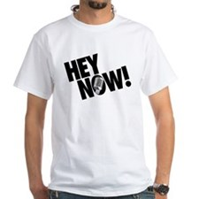 Hey Now! Shirt