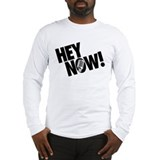 Hey Now! Long Sleeve T-Shirt