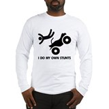 ATV: I Do My Own StuntsT ATV Long Sleeve T-Shirt