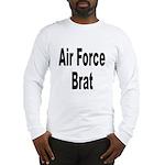 Air Force Brat Long Sleeve T-Shirt