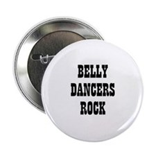 BELLY DANCERS ROCK Button