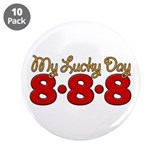"888 My Lucky Day 3.5"" Button (10 pack)"