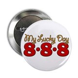 888 My Lucky Day 2.25&quot; Button