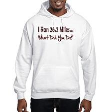 I Ran 26.2 Miles What Did You Hoodie