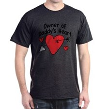 OWNER OF DADDY'S HEART T-Shirt