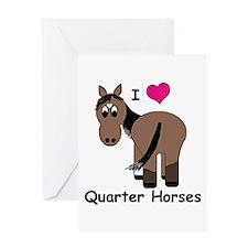 I Love Quarter Horses Greeting Card