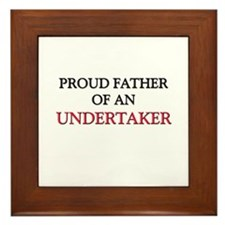 Proud Father Of An UNDERTAKER Framed Tile