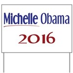 Michelle Obama 2016 Yard Sign