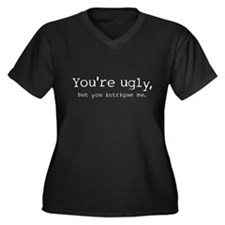 You're Ugly Women's Plus Size V-Neck Dark T-Shirt