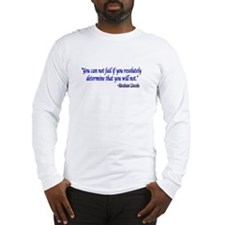 Lincoln quote Long Sleeve T-Shirt