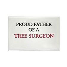 Proud Father Of A TREE SURGEON Rectangle Magnet