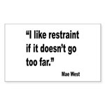 Mae West Restraint Quote Rectangle Sticker 10 pk)
