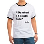 Mae West Restraint Quote (Front) Ringer T