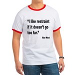 Mae West Restraint Quote Ringer T