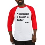 Mae West Restraint Quote Baseball Jersey