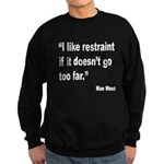 Mae West Restraint Quote (Front) Sweatshirt (dark)