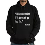 Mae West Restraint Quote (Front) Hoodie (dark)