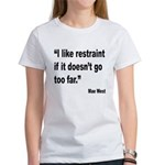Mae West Restraint Quote (Front) Women's T-Shirt