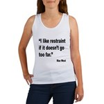 Mae West Restraint Quote (Front) Women's Tank Top
