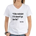 Mae West Restraint Quote (Front) Women's V-Neck T-