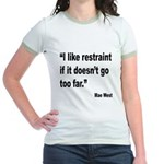 Mae West Restraint Quote Jr. Ringer T-Shirt
