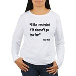 Mae West Restraint Quote Women's Long Sleeve T-Shi