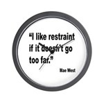 Mae West Restraint Quote Wall Clock