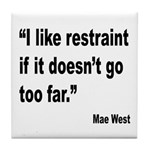 Mae West Restraint Quote Tile Coaster