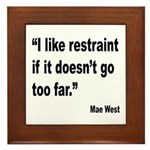 Mae West Restraint Quote Framed Tile