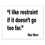 Mae West Restraint Quote Small Poster