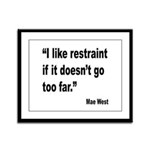 Mae West Restraint Quote Framed Panel Print