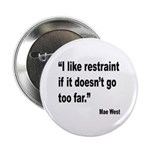 Mae West Restraint Quote 2.25