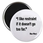 Mae West Restraint Quote Magnet