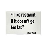 Mae West Restraint Quote Rectangle Magnet (10 pack