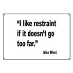 Mae West Restraint Quote Banner