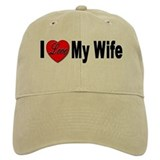 I Love My Wife Baseball Cap