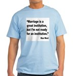 Mae West Marriage Quote Light T-Shirt