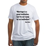 Mae West Marriage Quote (Front) Fitted T-Shirt
