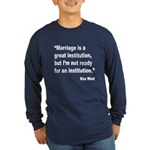 Mae West Marriage Quote (Front) Long Sleeve Dark T