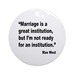Mae West Marriage Quote Ornament (Round)